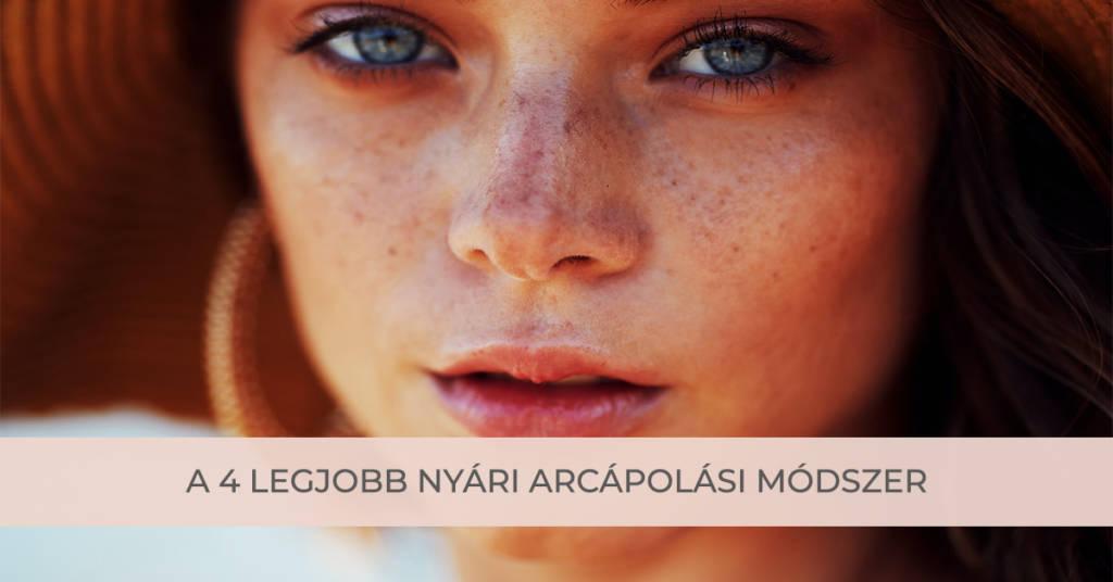 A 4 legjobb nyári arcápolási módszer